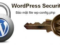 [Series bảo mật WP] Tút bảo mật WordPress với wp-config.php