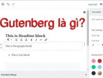 Gutenberg là gì? Trình soạn thảo mới hiện đại trong WordPress