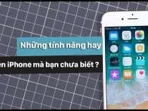 Tips: Những tính năng hay trên iPhone mà bạn chưa biết