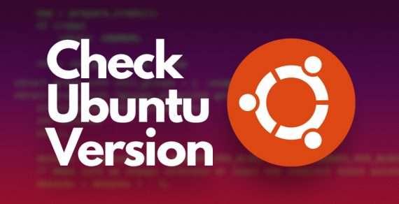 Mẹo hay: Cách kiểm tra phiên bản Ubuntu hiện tại