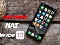 Tổng hợp những thủ thuật hay cho iOS 13 và iPadOS 13