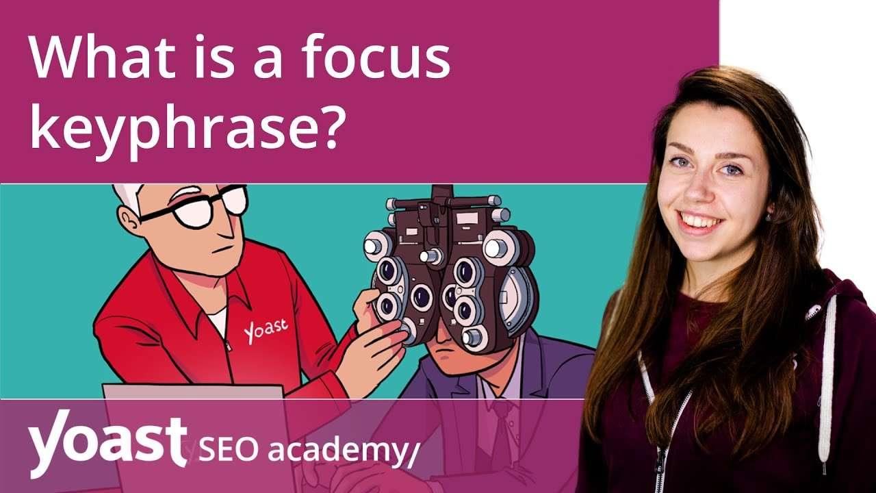Yoast Seo: Tìm hiểu về cụm từ khóa tập trung trong phần giới thiệu