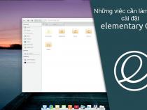 Những việc cần làm sau khi cài đặt elementary OS 5.1 Hera