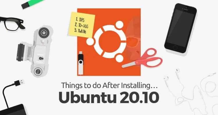 10 việc cần làm sau khi cập nhật ubuntu 20.10