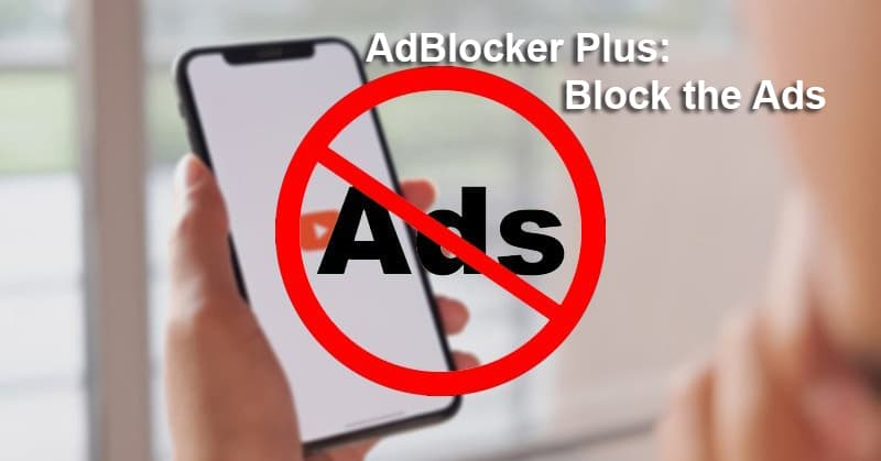 AdBlocker Plus: Block the Ads chặn quảng cáo mạnh mẽ cho iOS