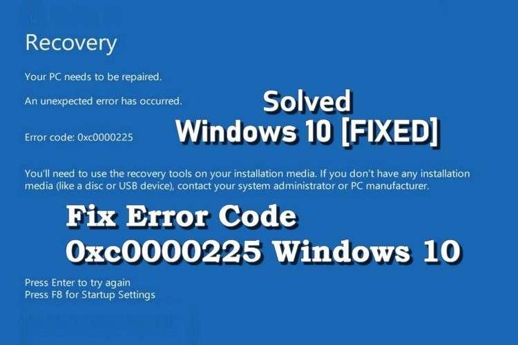Mã lỗi 0xc0000225 là gì? Hướng dẫn sửa lỗi 0xc0000225 trên Windows 10