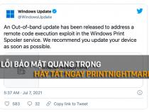 PrintNightmare trên Windows dính lỗi bảo mật nghiêm trọng hãy updare ngay