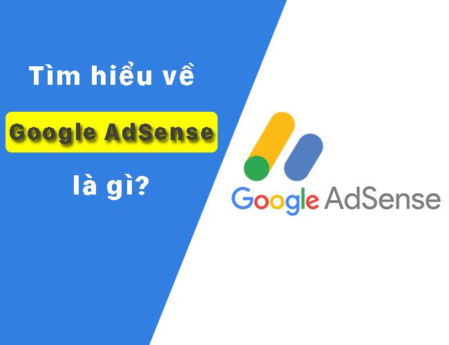 Google AdSense là gì? Cách hoạt động Google AdSense như thế nào?