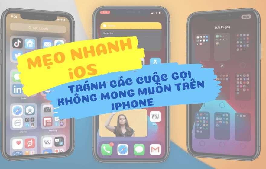 Mẹo iOS: Tránh các cuộc gọi không mong muốn trên iPhone